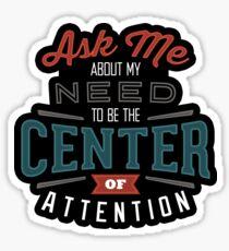 Center of Attention Sticker