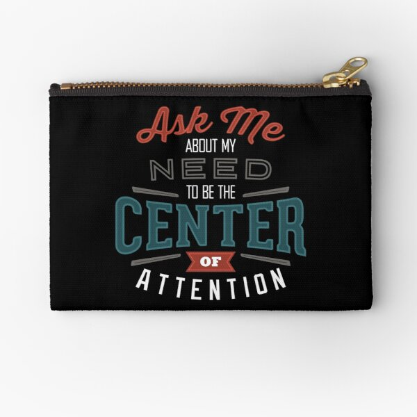 Center of Attention Zipper Pouch