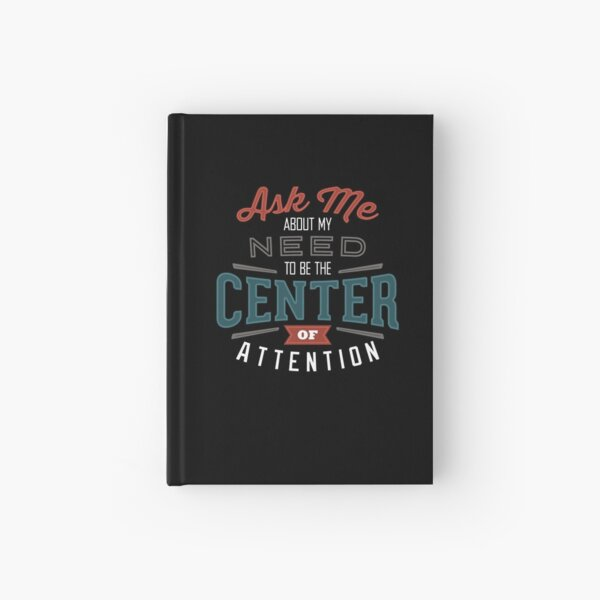 Center of Attention Hardcover Journal