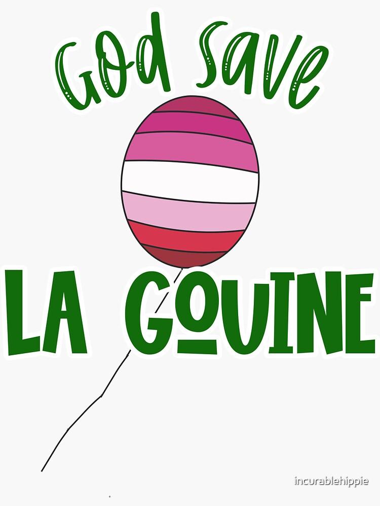 God Save La Gouine - un ballon / drapeau lesbien by incurablehippie