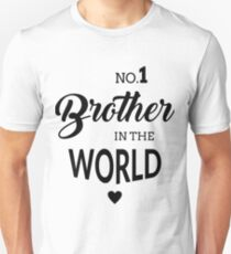 No1 Brother in the world Unisex T-Shirt