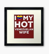 I Love My Hot Venezuelan Wife Framed Print