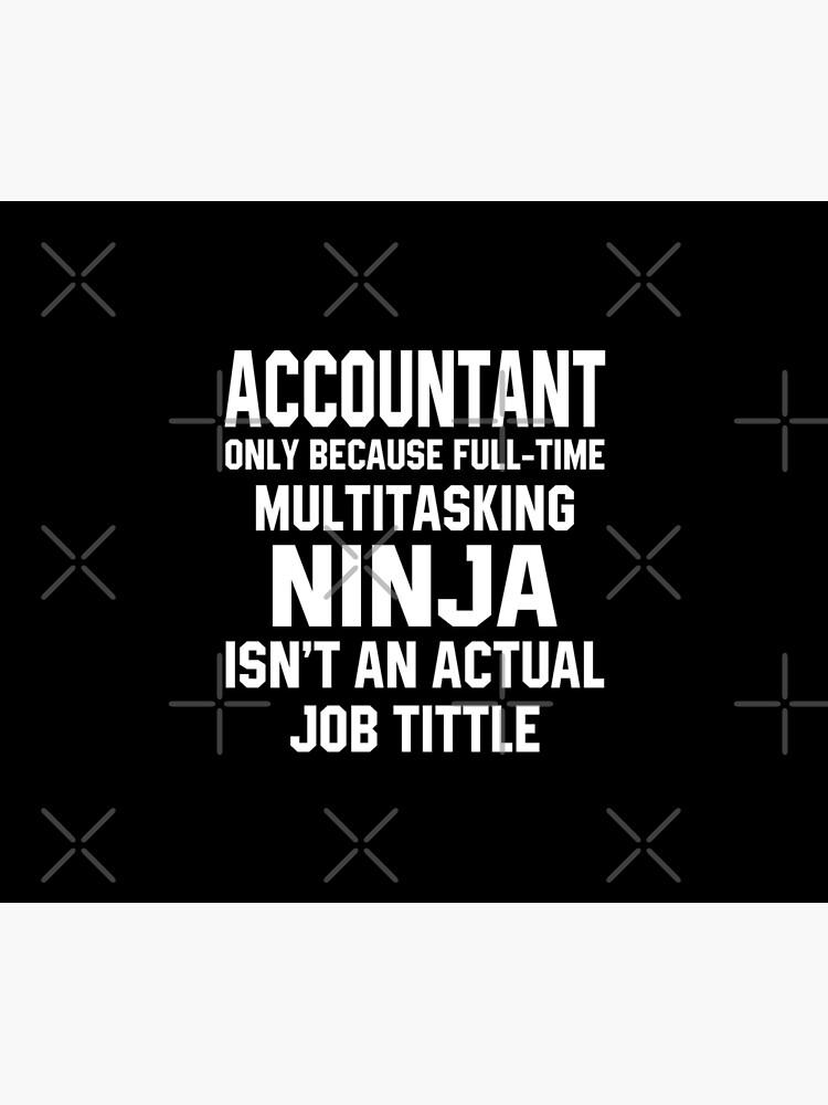 Funny Accountant Multitasking Ninja by STdesigns