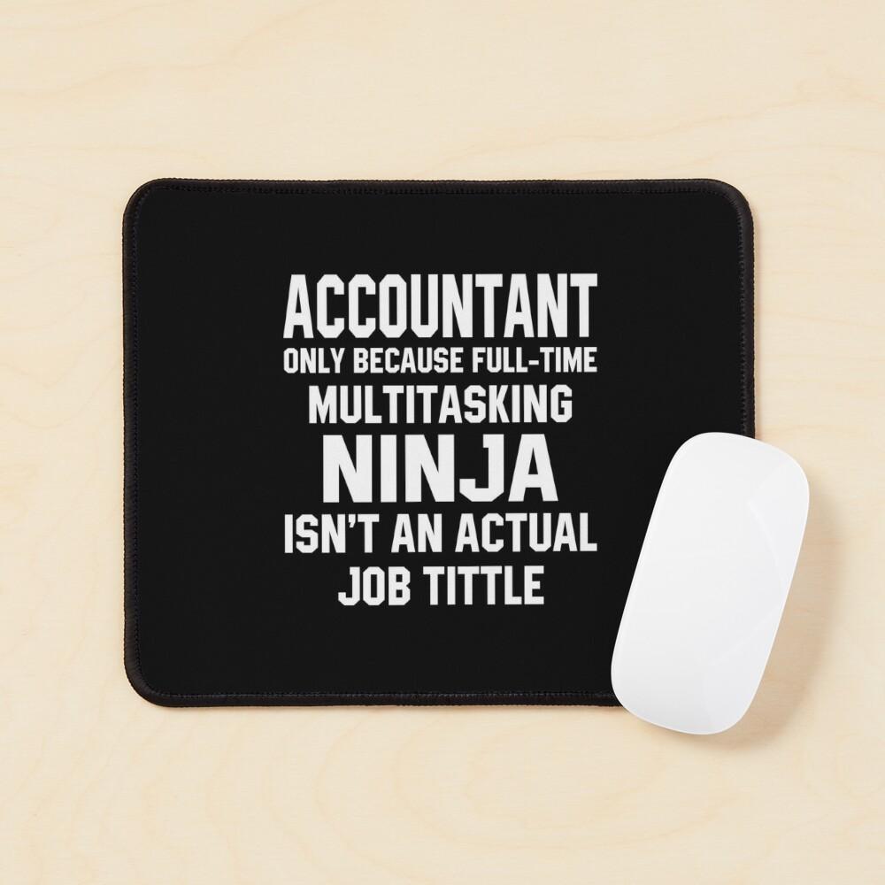 Funny Accountant Multitasking Ninja Mouse Pad