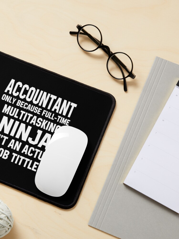 Alternate view of Funny Accountant Multitasking Ninja Mouse Pad