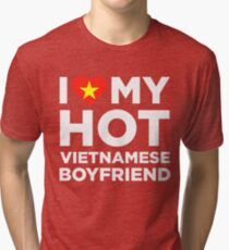 I Love My Hot Vietnamese Boyfriend Tri-blend T-Shirt