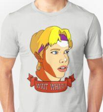 Wait What? T-Shirt