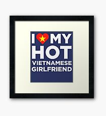 I Love My Hot Vietnamese Girlfriend Framed Print