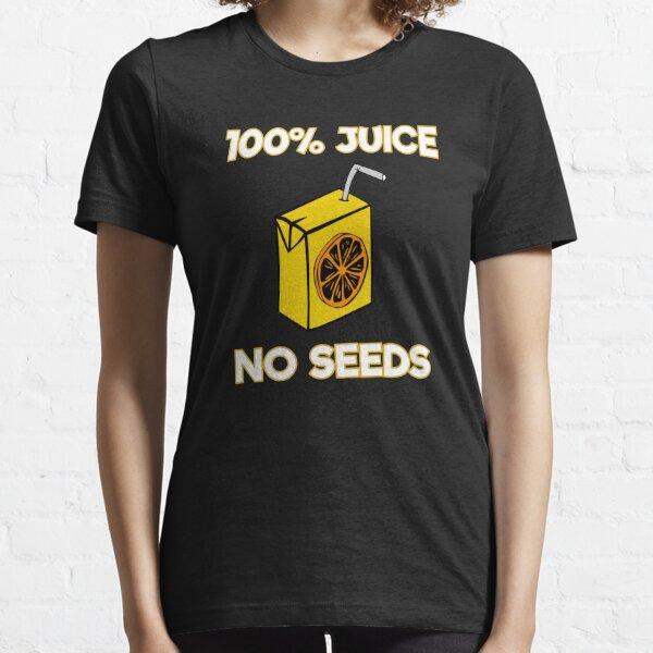 100% Juice No Seeds, Post Vasectomy Design Essential T-Shirt