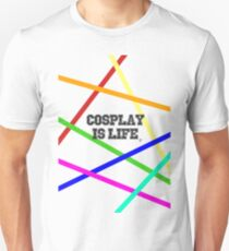 COSPLAY IS LIFE 100% Unisex T-Shirt