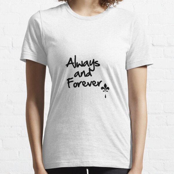 Always and Forever Camiseta esencial