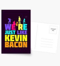 We're Just Like Kevin Bacon Postkarten