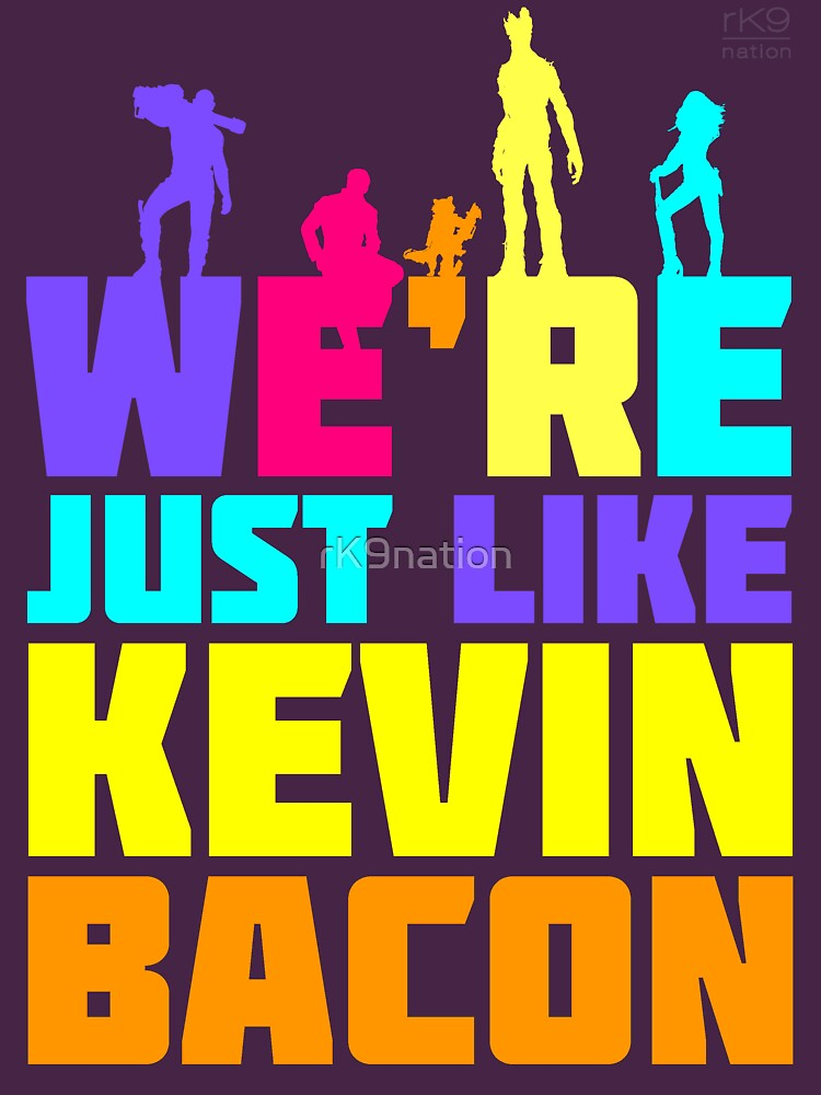 We're Just Like Kevin Bacon | Unisex T-Shirt