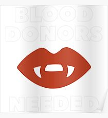 Blood Donors Needed T-Shirt  Poster