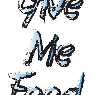 GIVE ME FOOD by DISCOBOY