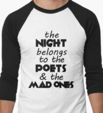 To the Poets and the Mad Ones T-Shirt