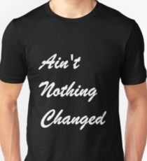 Ain't Nothing Changed by Loyle Carner Unisex T-Shirt