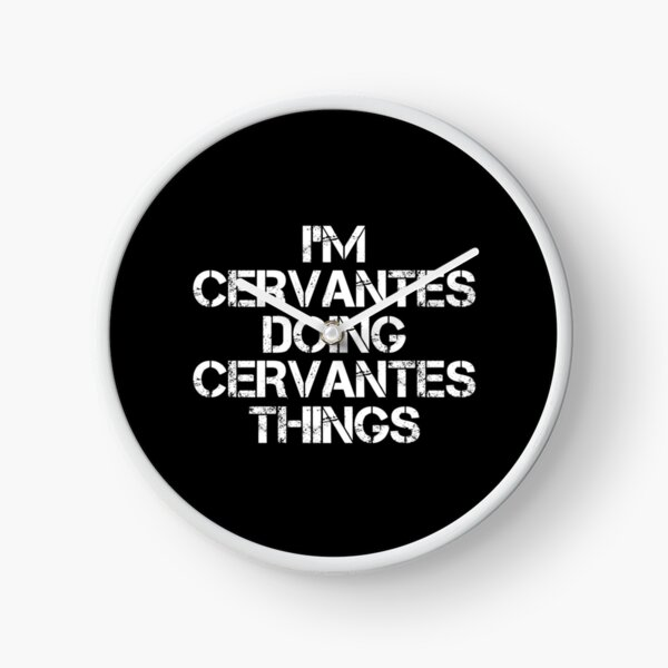 Camiseta con nombre de Cervantes - I'm Cervantes Doing Cervantes Things Name Gift Item Tee Reloj
