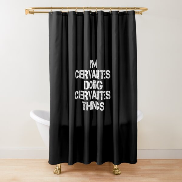 Camiseta con nombre de Cervantes - I'm Cervantes Doing Cervantes Things Name Gift Item Tee Cortina de ducha