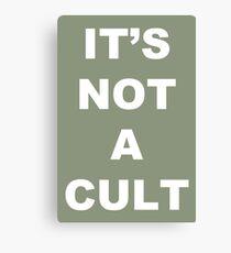 ITS NOT A CULT Canvas Print