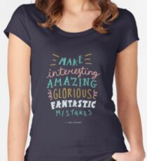 Make Interesting Amazing Glorious Fantastic Mistakes Women's Fitted Scoop T-Shirt