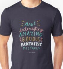 Make Interesting Amazing Glorious Fantastic Mistakes Unisex T-Shirt