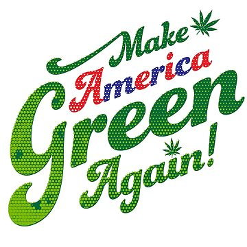 Make America Green Again! by grafficjunkie
