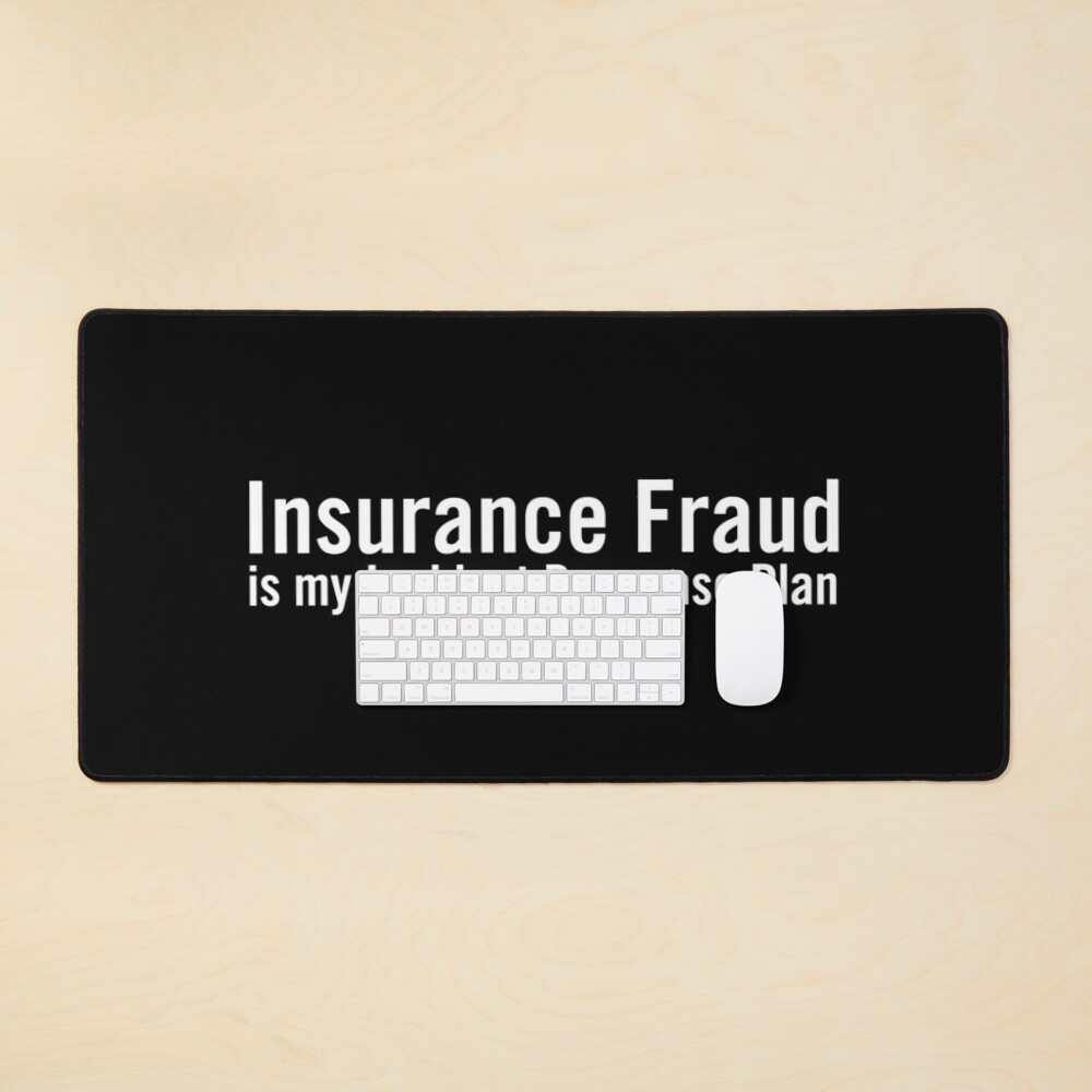 Insurance Fraud is my Incident Response Plan Mouse Pad