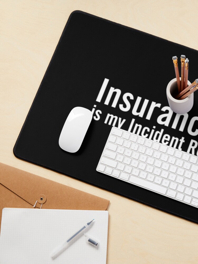 Alternate view of Insurance Fraud is my Incident Response Plan Mouse Pad