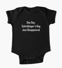 One Day, Schrodinger's Dog Just Disappeared One Piece - Short Sleeve