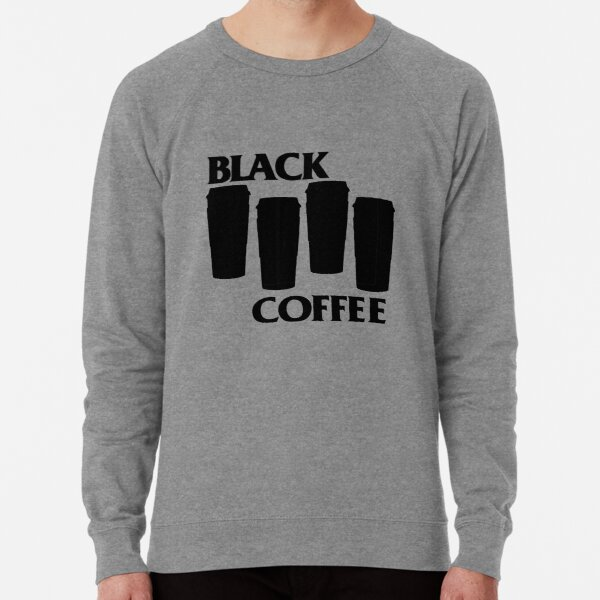 black coffee Lightweight Sweatshirt