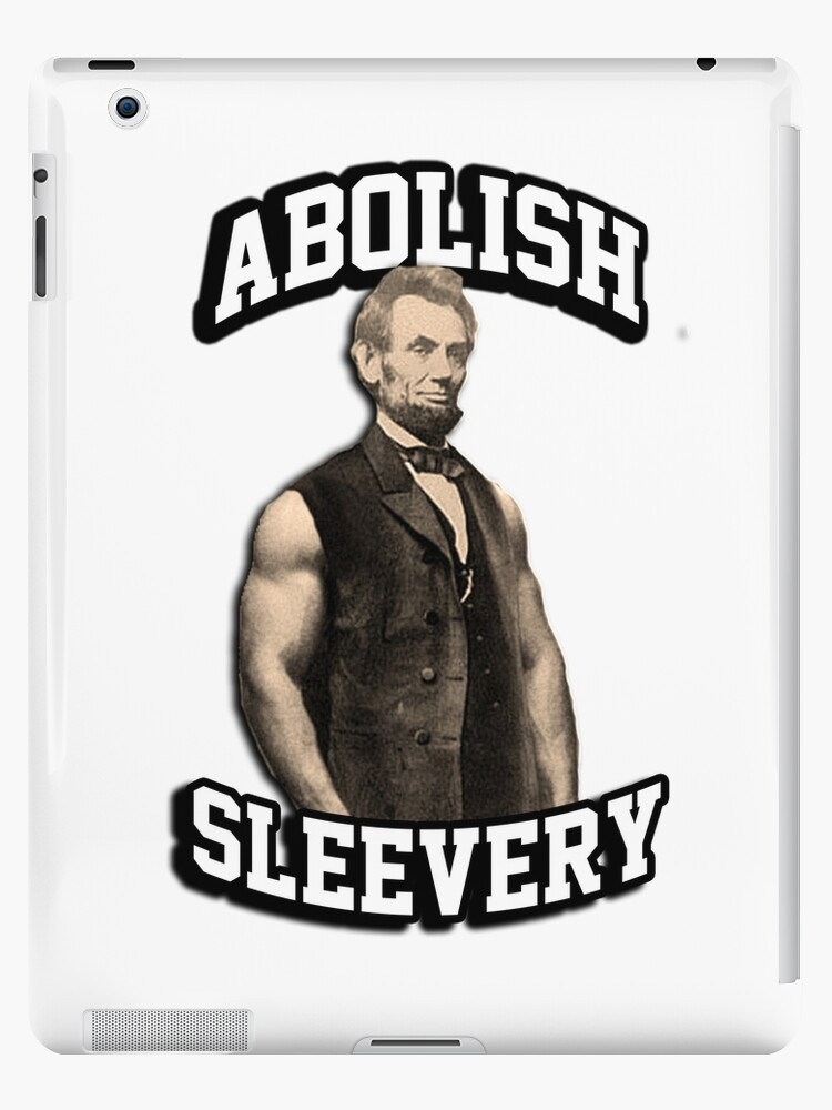 0ee7410f4309e8 Abraham Lincoln - Abolish Sleevery