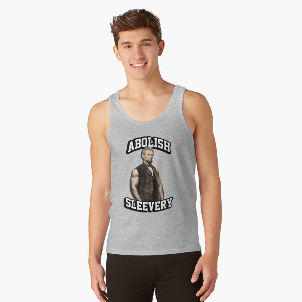 Abraham Lincoln - Abolish Sleevery Tank Top