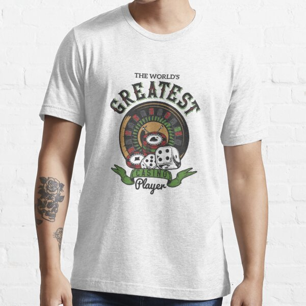 The World Greatest Casino Player Essential T-Shirt