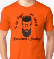 Itching Thighs,  Bitching Beard Unisex T-Shirt