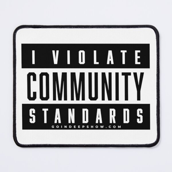 I Violate Community Standards Mouse Pad