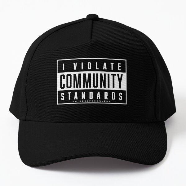 I violate Community Standards - on Black Baseball Cap