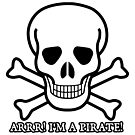 Arrr!  I'm A Pirate by Incognita Enterprises