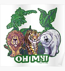 Lions Tiger and Bear Oh My Poster
