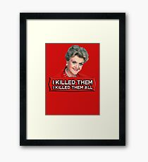 Angela Lansbury (Jessica Fletcher) Murder she wrote confession. I killed them all. Framed Print