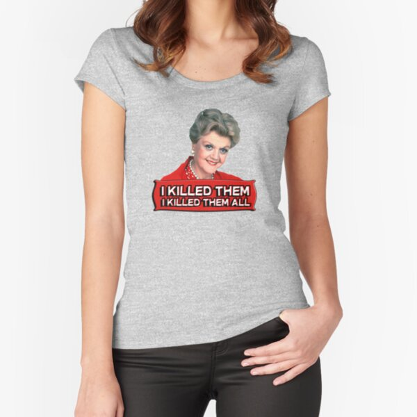Angela Lansbury (Jessica Fletcher) Murder she wrote confession. I killed them all. Fitted Scoop T-Shirt