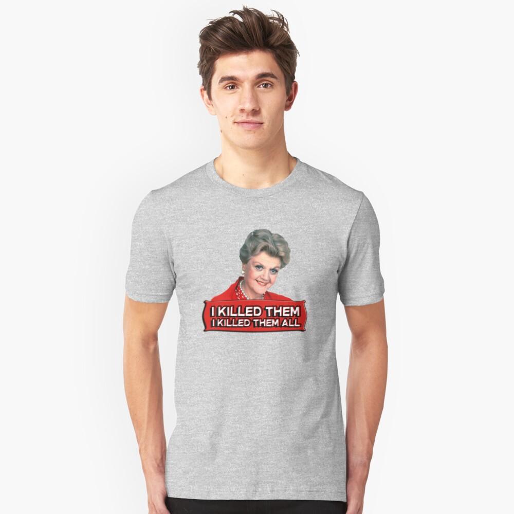 Camiseta unisexAngela Lansbury (Jessica Fletcher) Asesinato, ella escribió la confesión. Los maté a todos. Delante