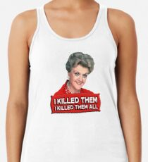 Angela Lansbury (Jessica Fletcher) Murder she wrote confession. I killed them all. Racerback Tank Top