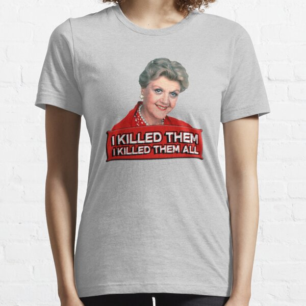 Angela Lansbury (Jessica Fletcher) Murder she wrote confession. I killed them all. Essential T-Shirt