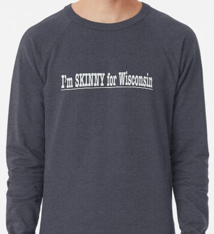 Skinny for Wisconsin in white Lightweight Sweatshirt
