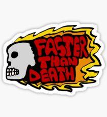 Faster than death fire Sticker
