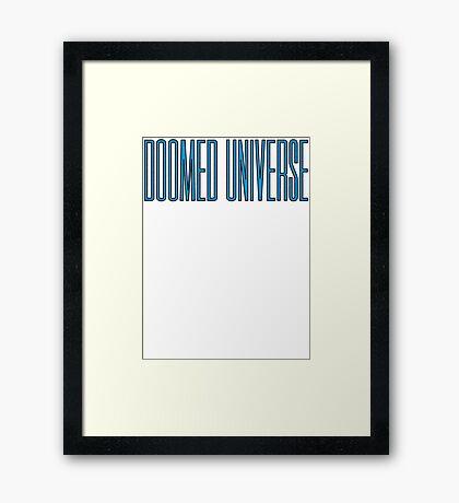Doomed Universe Framed Print