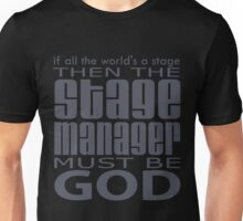 Stage Manager God Unisex T-Shirt