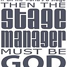 Stage Manager God by Incognita Enterprises