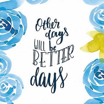 Other Days will be better Days Aquarell Lettering von farbcafe